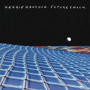 Herbie Hancock/フューチャー・ショック<期間生産限定スペシャルプライス盤> [SICJ-300]
