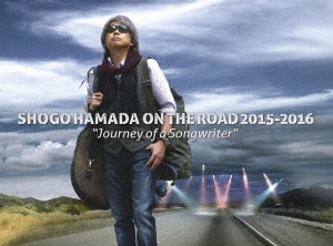 """SHOGO HAMADA ON THE ROAD 2015-2016 """"Journey of a Songwriter"""" [2DVD+2CD]<完全生産限定版> DVD"""