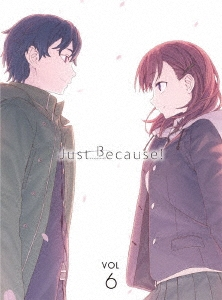 Just Because! 第6巻 [DVD+CD]<初回限定版>