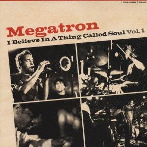 Megatron/アイ・ビリーヴ・イン・ア・シング・コールド・ソウル1[PCD-22271]
