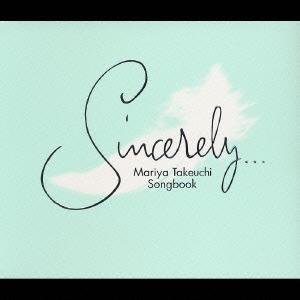 Sincerely・・・ ~Mariya Takeuchi Songbook~