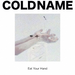 Cold Name/Eat Your Hand[MBIP-5532]