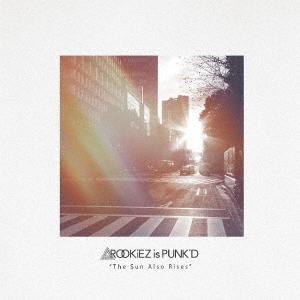 ROOKiEZ is PUNK'D/The Sun Also Rises [CD+DVD]<初回限定盤>[POCS-9183]