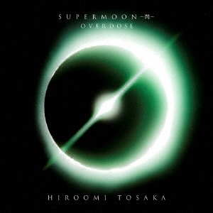 HIROOMI TOSAKA (登坂広臣)/OVERDOSE [CD+DVD][RZCD-86973B]