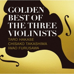 GOLDEN BEST OF THE THREE VIOLINISTS CD