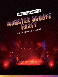 Little Glee Monster 5th Celebration Tour 2019 ~MONSTER GROOVE PARTY~<初回生産限定盤> Blu-ray Disc