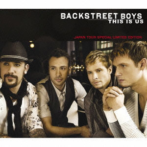 Backstreet Boys/ディス・イズ・アス 来日記念スペシャル・リミテッド・エディション [CD+DVD] [SICP-2507]