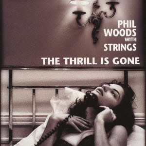 Phil Woods with Strings/スリル・イズ・ゴーン [VHCD-78062]