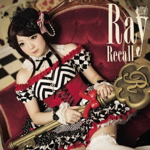 Ray (J-Pop)/Recall<通常盤>[GNCA-0268]