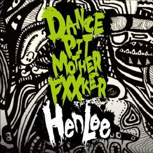 HenLee/Dance Pit Mother Fucker!![OBCD-1301]