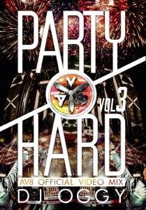 DJ OGGY/PARTY HARD VOL.3 -AV8 OFFICIAL VIDEO MIX-[OGYDV-24]