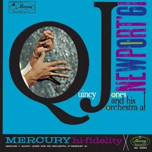 Quincy Jones/クインシー・ジョーンズ・アット・ニューポート '61<期間生産限定盤> [UCCU-90135]