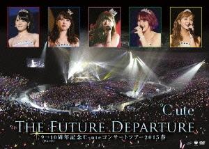 9→10(キュート)周年記念 ℃-ute コンサートツアー2015春~The Future Departure~