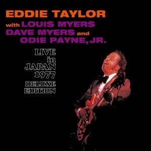 Eddie Taylor/ライヴ・イン・ジャパン1977 特別拡大版 [PCD-28007]