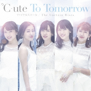 ℃-ute/To Tomorrow/ファイナルスコール/The Curtain Rises [CD+DVD]<初回生産限定盤A>[EPCE-7314]