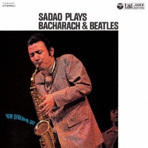 サダオ・プレイズ・バカラック・アンド・ビートルズ<初回限定生産盤>
