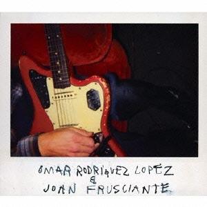 オマー・ロドリゲス・ロペス & ジョン・フルシアンテ CD