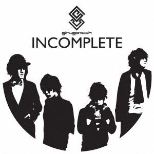ギルガメッシュ/INCOMPLETE<初回生産限定盤>[XNDC-30042]