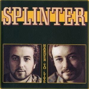 Splinter/ハーダー・トゥ・リヴ<生産限定盤>[VSCD-5638]