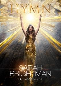 サラ・ブライトマン イン・コンサート HYMN~神に選ばれし麗しの歌声 [DVD+CD]<初回限定盤>