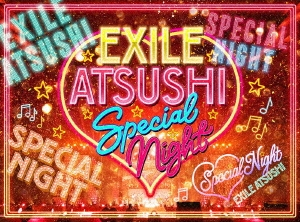 EXILE ATSUSHI SPECIAL NIGHT [3DVD+CD]