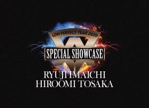 LDH PERFECT YEAR 2020 SPECIAL SHOWCASE RYUJI IMAICHI / HIROOMI TOSAKA<初回限定三方背ケース仕様> Blu-ray Disc