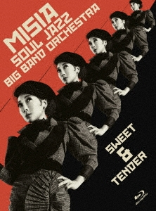 MISIA SOUL JAZZ BIG BAND ORCHESTRA SWEET&TENDER<初回限定デジパック仕様> Blu-ray Disc