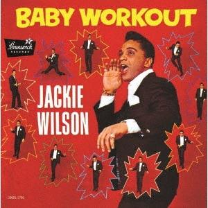 Jackie Wilson/ベイビー・ワークアウト<期間限定価格盤>[UVPR-30089]