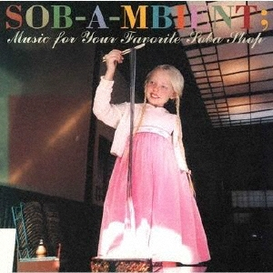 SOB-A-MBIENT; Music for your favorite soba shop
