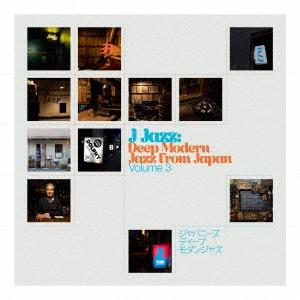 J-JAZZ VOL.3 - DEEP MODERN JAZZ FROM JAPAN