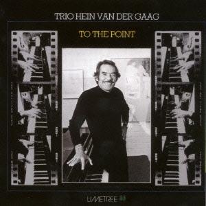 Hein Van Der Gaag Trio/トゥ・ザ・ポイント<完全限定生産盤>[CDSOL-6432]