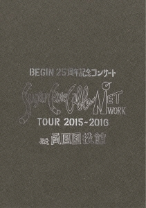 BEGIN/BEGIN 25周年記念コンサート Sugar Cane Cable NETWORK TOUR 2015-2016 at 両国国技館 [4K][TEXI-66015]