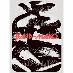 BAND-MAIKO [CD+DVD+MAIKO オリジナル巾着+千社札ステッカー]<完全生産限定盤> CD
