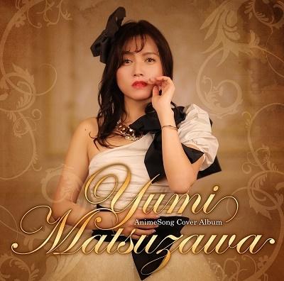 Yumi Matsuzawa AnimeSong Cover Album CD