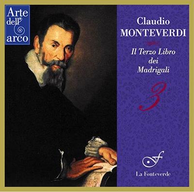 ラ・フォンテヴェルデ/Monteverdi: Il Terzo Libro dei Madrigali [ADJ051]