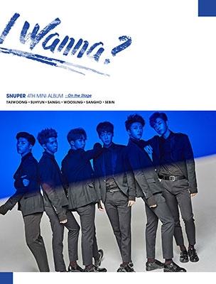 SNUPER/I Wanna?: 4th Mini Album (A/Stage Ver.)[INT0089]