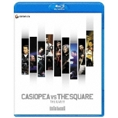 CASIOPEA VS THE SQUARE TOUR THE LIVE!! Blu-ray Disc