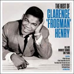 """Clarence """"Frogman"""" Henry/The Best Of [DAY2CD305]"""