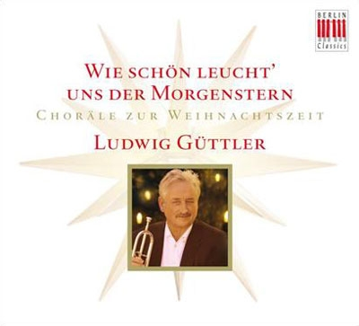 ルードヴィヒ・ギュトラー/Wie Schon Leucht uns der Morgenstern - Chorale zur Weihnachtszeit [0300565BC]