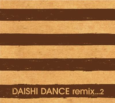 DAISHI DANCE remix...2