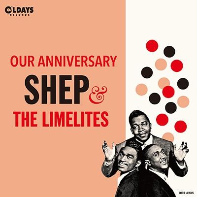 Shep &The Limelites/アワ・アニヴァーサリー[ODR-6235]