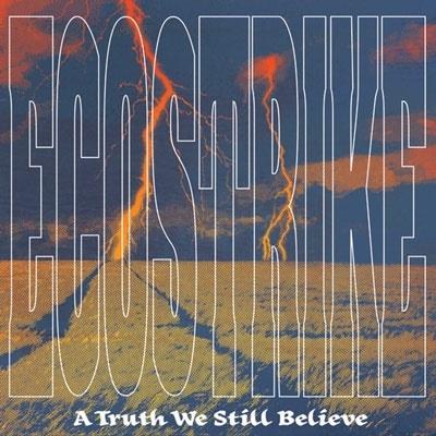 Ecostrike/A Truth We Still Believe[RR14]