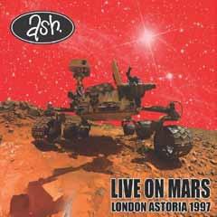 Ash (Rock)/Live On Mars, London Astoria 1997[ATOM063CD]