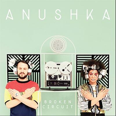 Anushka/ブロークン・サーキット<期間限定価格盤>[BRC-425S16]