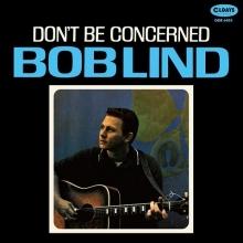 Bob Lind/ドント・ビー・コンサーンド[ODR-6455]