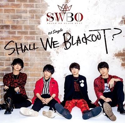SHALL WE BLACK OUT? 12cmCD Single