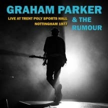 Graham Parker &The Rumour/Live At Trent Poly Sports Hall Nottingham 1977[SJPCD605]
