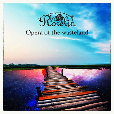 Roselia/Opera of the wasteland[BRMM-10111]