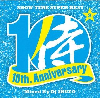 DJ SHUZO/SHOW TIME SUPER BEST〜SAMURAI MUSIC 10th. Anniversary Part2〜 Mixed By DJ SHUZO[SMICD-155]