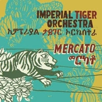 Imperial Tiger Orchestra/Mercato[RTMCD-1007]